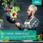 GGB Praxisseminar Männerkochen