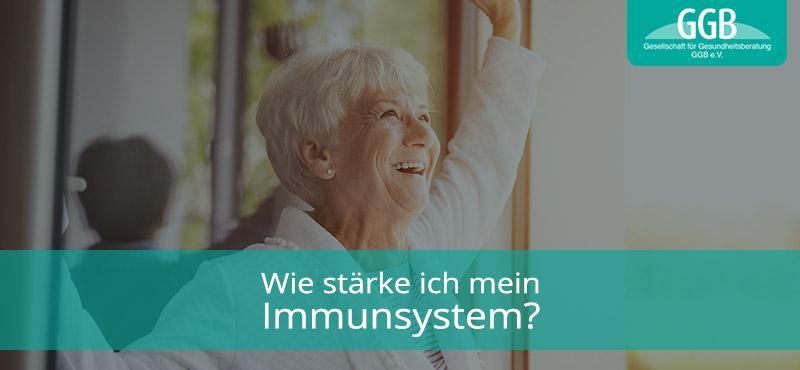 Wie stärke ich mein Immunsystem
